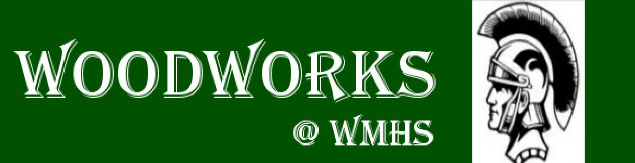 WoodWorks @ WMHS